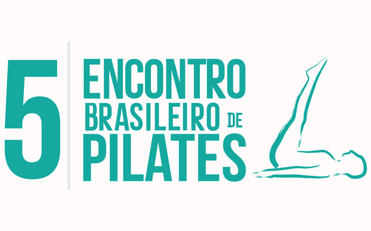 Maior Conferência de Pilates do Mundo: Tudo sobre o 5º Encontro Brasileiro de Pilates
