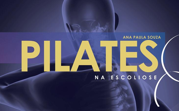 Pilates na Escoliose: Conheça o 6º Livro da Coletânea Pilates
