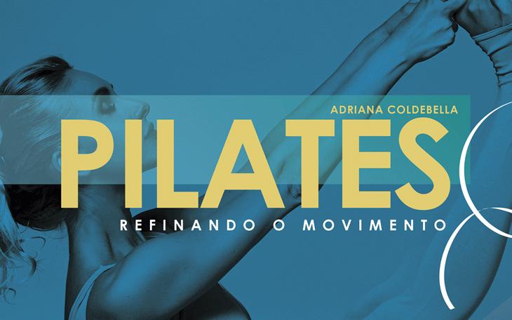 Pilates Refinando o Movimento: Conheça o 4º Livro da Coletânea Pilates