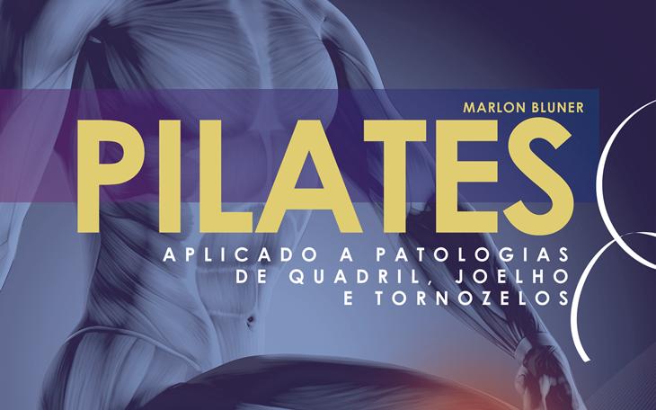 10º Livro da Coletânea Pilates: Pilates nas Patologias nos Membros Inferiores
