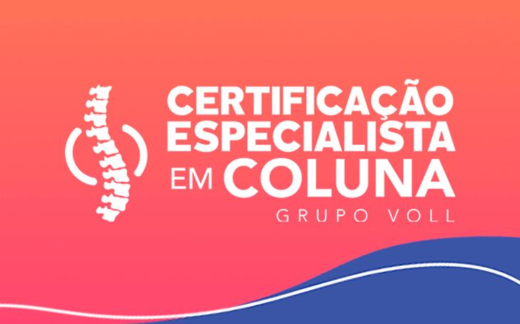 Torne-se um especialista em coluna com a certificação do Grupo VOLL